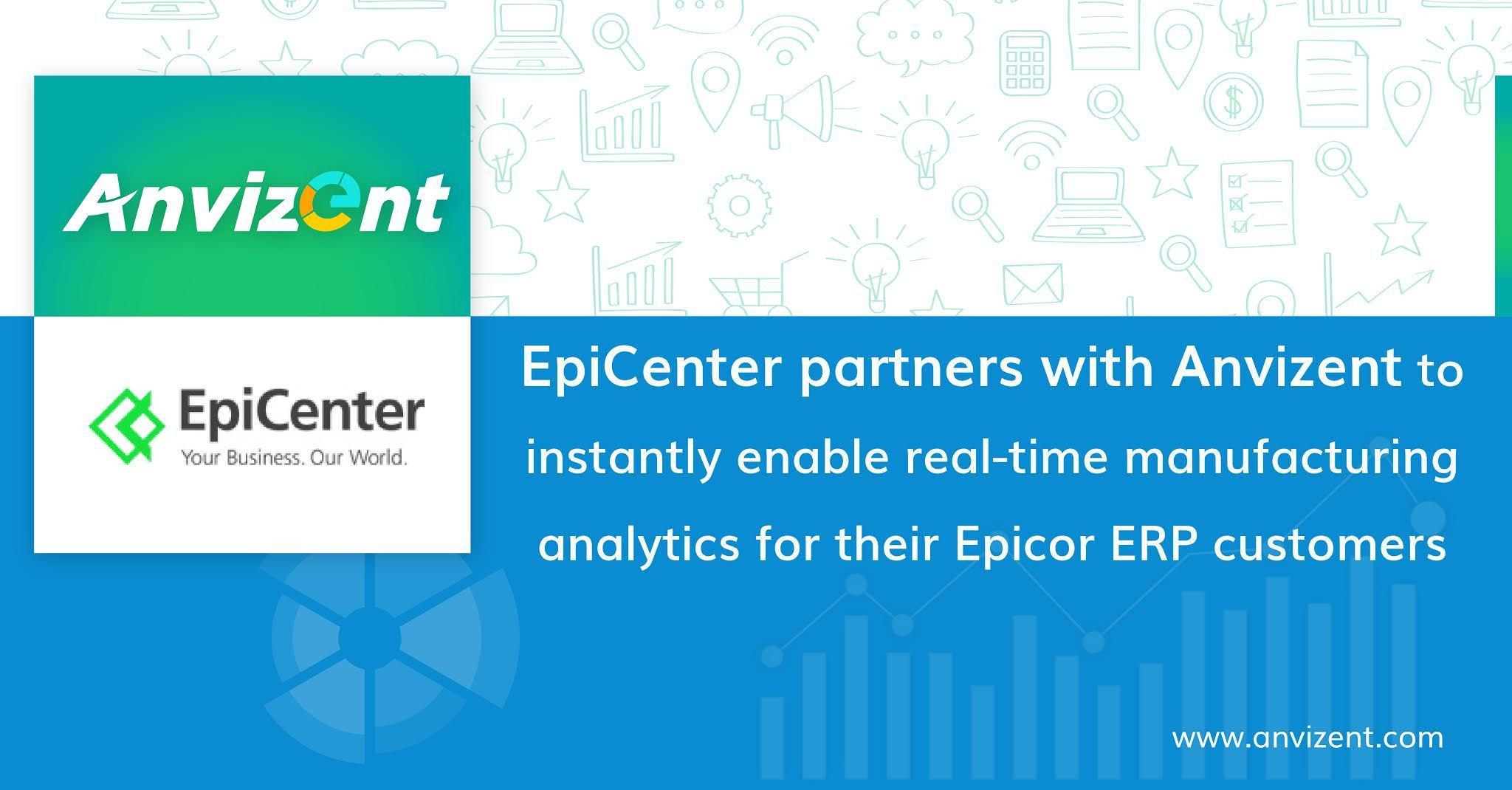 EpiCenter partners with Anvizent to instantly enable real-time manufacturing analytics for their Epicor ERP customers