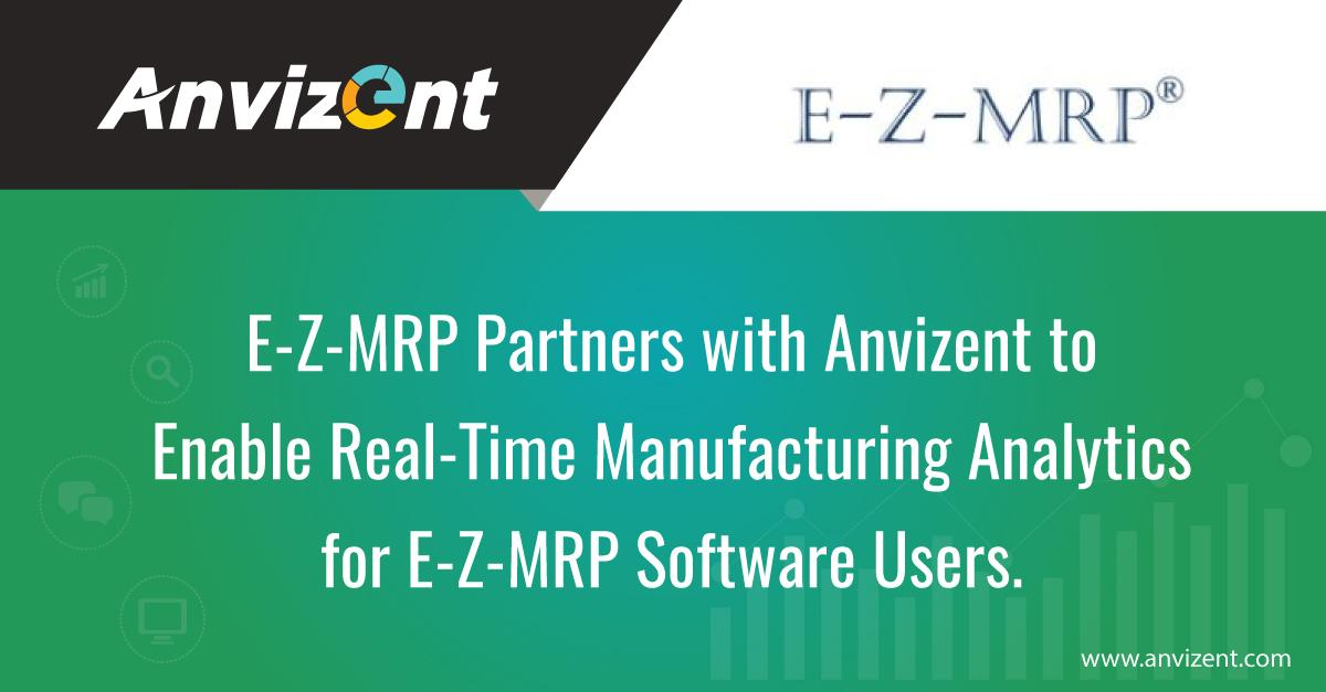 E-Z-MRP Partners with Anvizent to Enable Real-time Manufacturing Analytics for E-Z-MRP Software Users